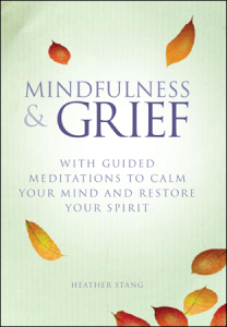 Mindfulness & Grief by Heather Stang